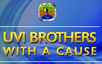 UVI's Brothers with a Cause student organization