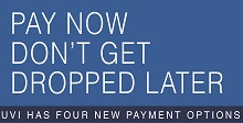 Pay Now. Don't Get Dropped Later. UVI has 4 new payment options.